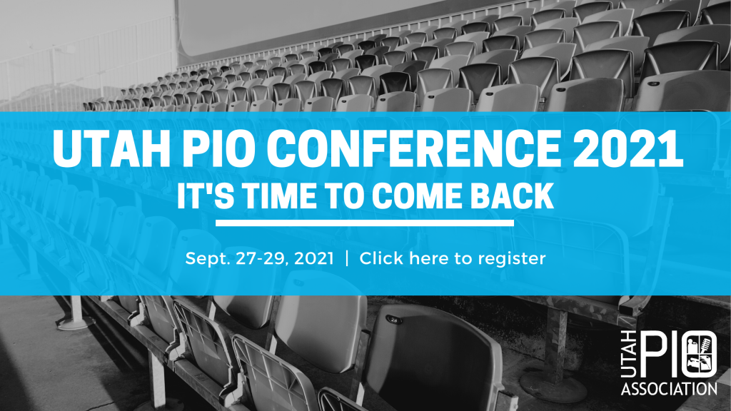 Utah Public Information Officers conference 2021. It's time to come back. Click the image to register for the conference taking place September 27 through September 29, 2021.